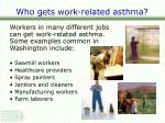 who gets work related asthma