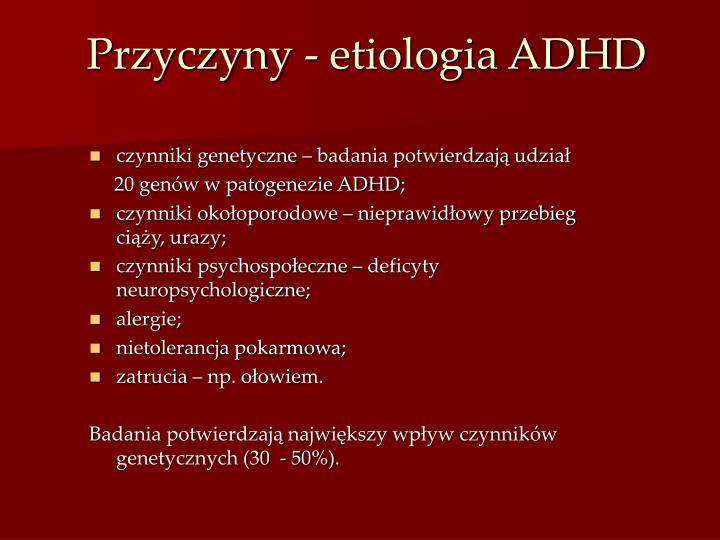 Przyczyny - etiologia ADHD