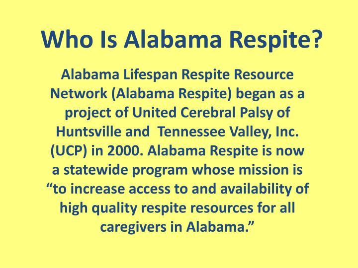 Who Is Alabama Respite?