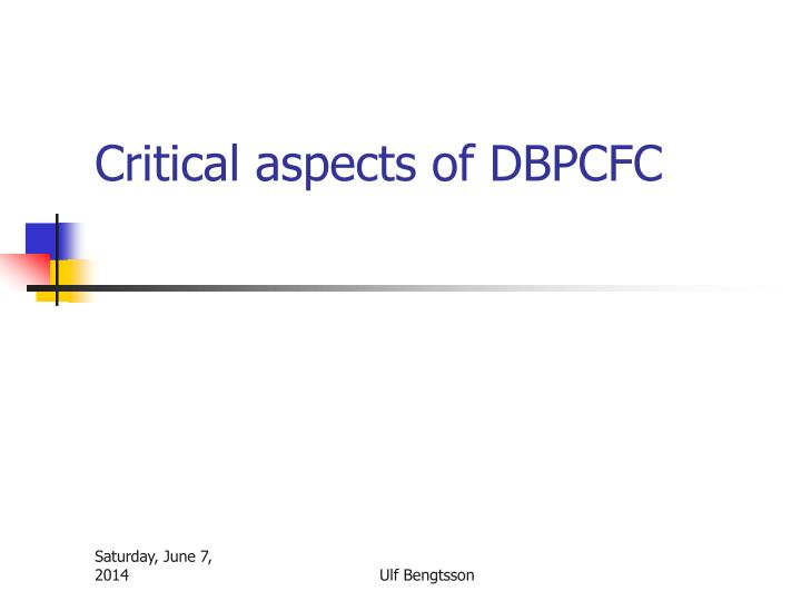Critical aspects of DBPCFC