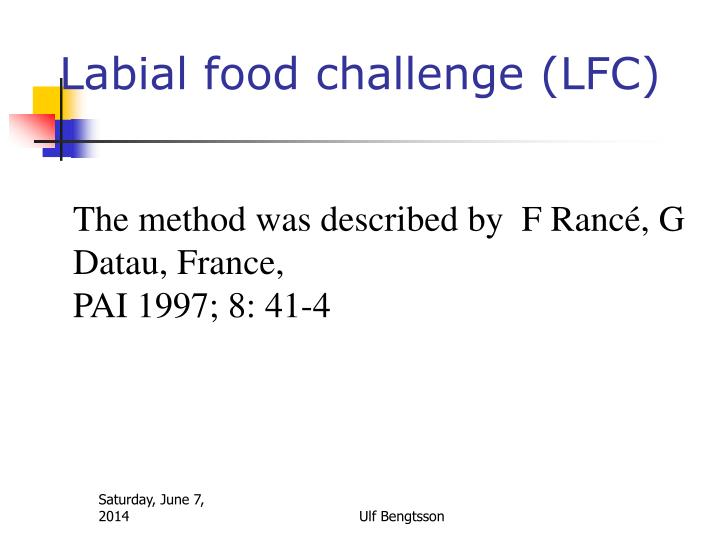 Labial food challenge (LFC)