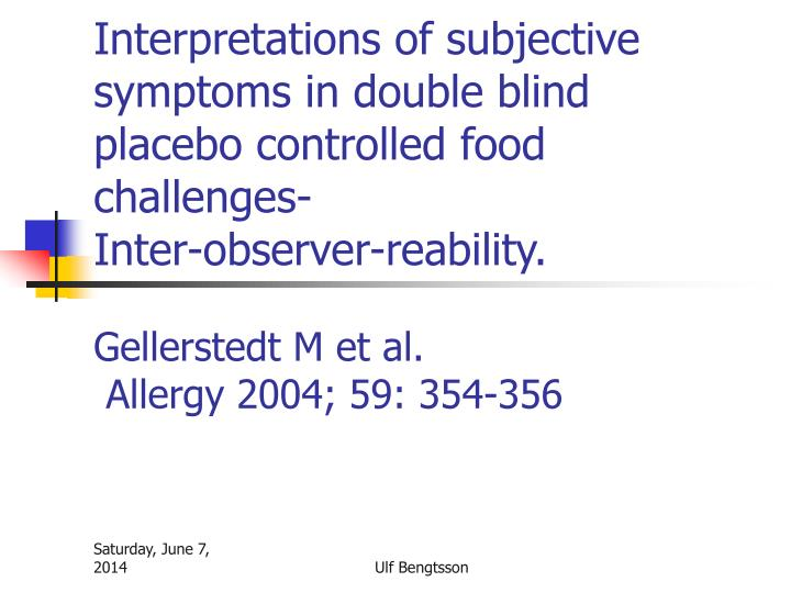 Interpretations of subjective symptoms in double blind placebo controlled food challenges-