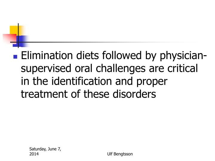 Elimination diets followed by physician-supervised oral challenges are critical in the identification and proper treatment of these disorders