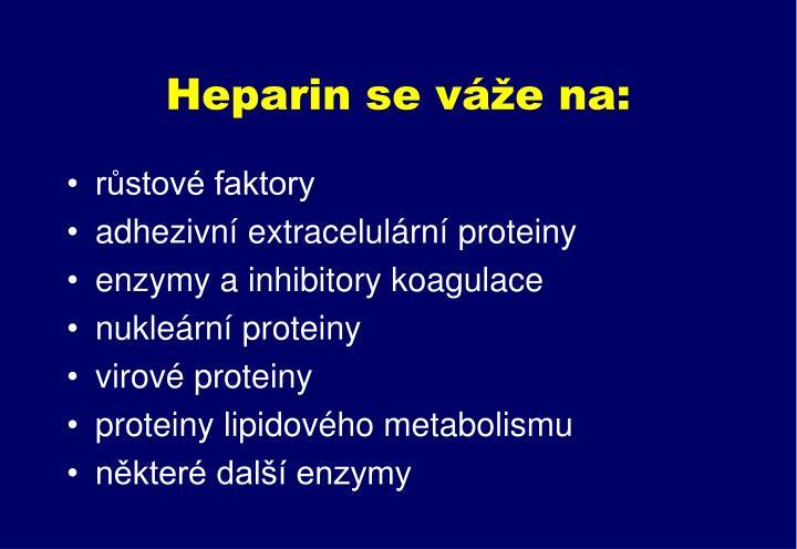 Heparin se váže na:
