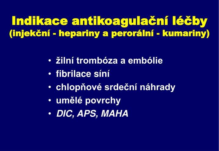 Indikace antikoagulační léčby