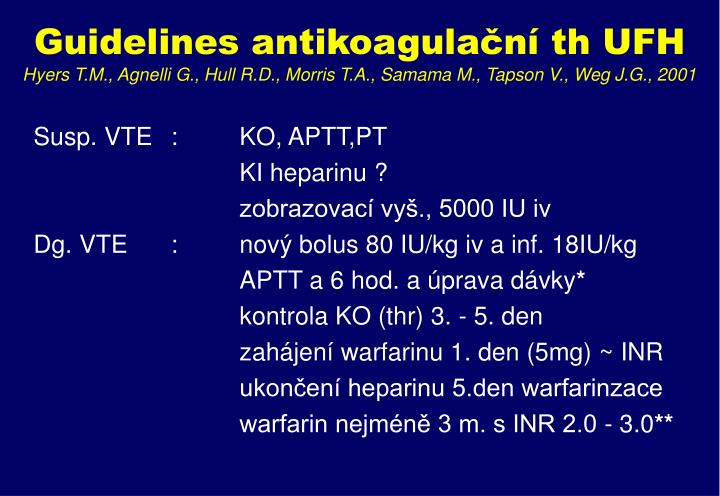 Guidelines antikoagulační th UFH