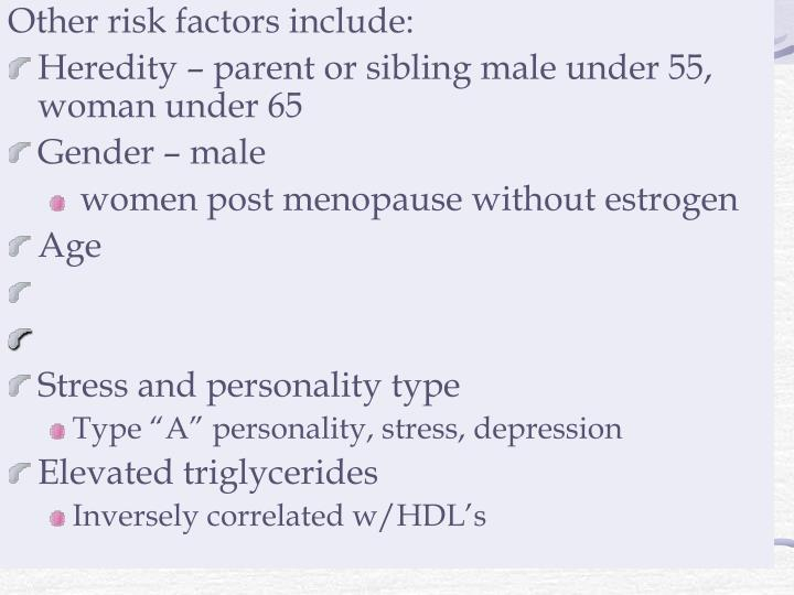 Other risk factors include:
