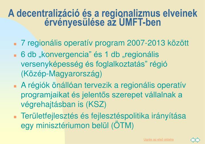 A decentralizáció és a regionalizmus elveinek érvényesülése az ÚMFT-ben