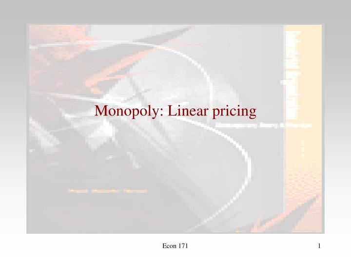 Monopoly linear pricing
