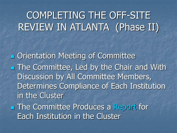 COMPLETING THE OFF-SITE REVIEW IN ATLANTA  (Phase II)