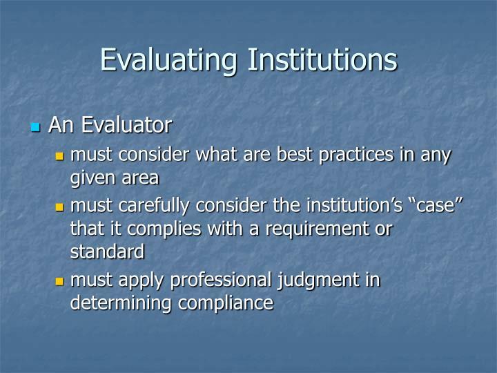 Evaluating Institutions