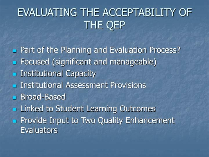 EVALUATING THE ACCEPTABILITY OF THE QEP