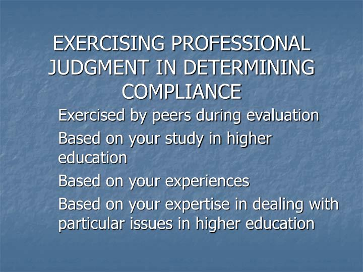 EXERCISING PROFESSIONAL JUDGMENT IN DETERMINING COMPLIANCE