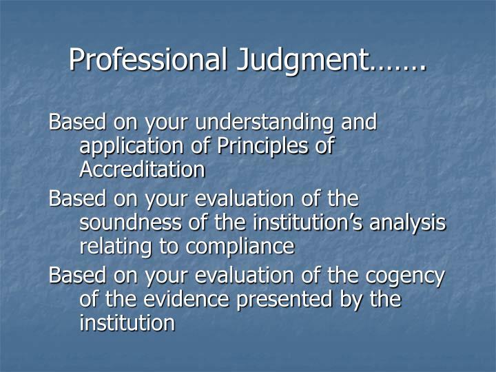 Professional Judgment…….