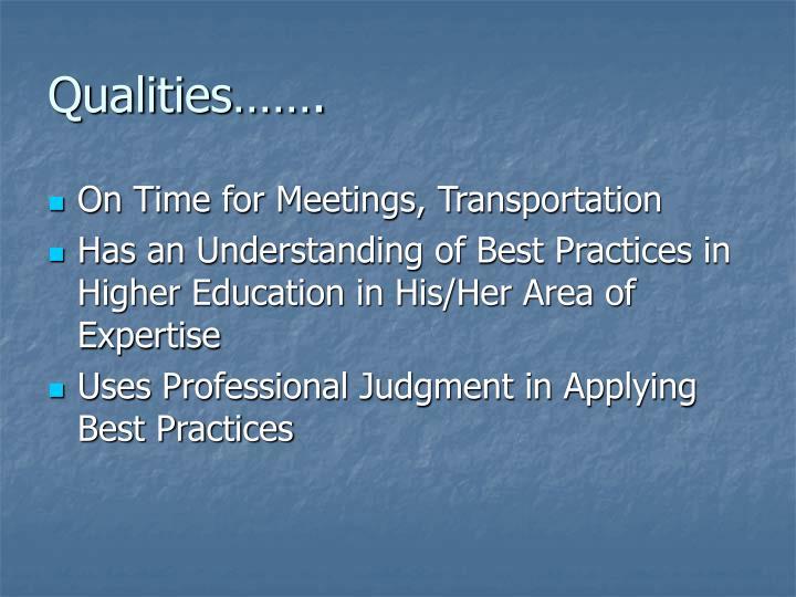 Qualities…….