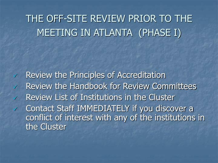 THE OFF-SITE REVIEW PRIOR TO THE MEETING IN ATLANTA  (PHASE I)