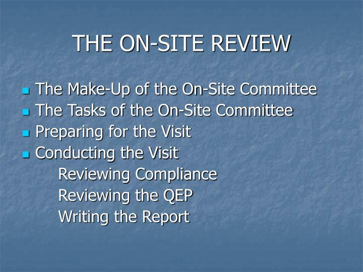 THE ON-SITE REVIEW