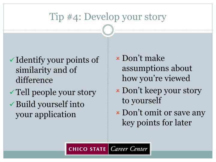 Tip #4: Develop your story