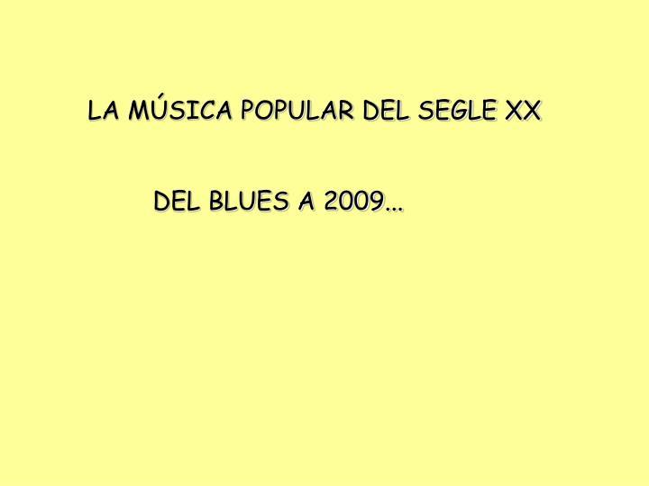 LA MÚSICA POPULAR DEL SEGLE XX