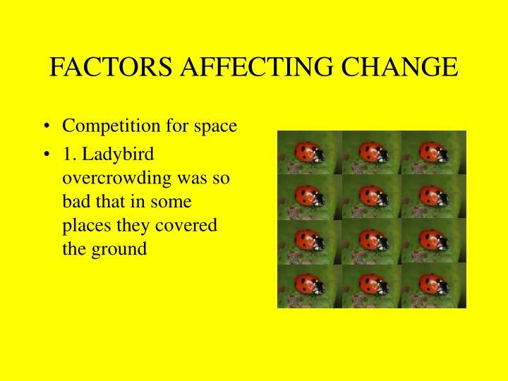 FACTORS AFFECTING CHANGE
