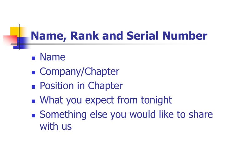 Name, Rank and Serial Number