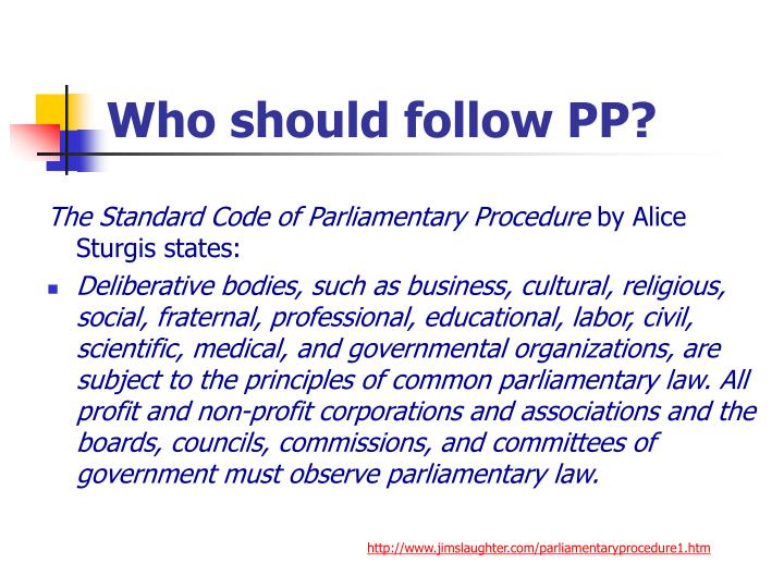 Who should follow PP?
