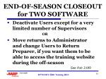 end of season closeout for two software1