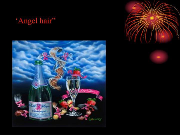 "'Angel hair"""