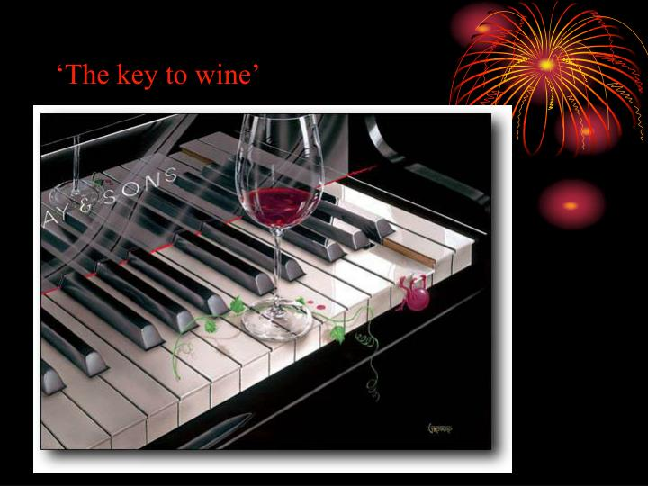 'The key to wine'
