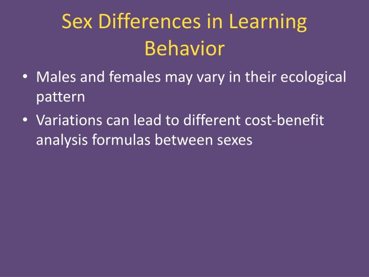 Sex Differences in Learning Behavior