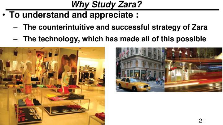 Why Study Zara?