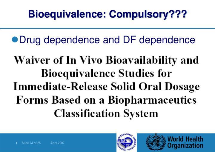 Bioequivalence: Compulsory???