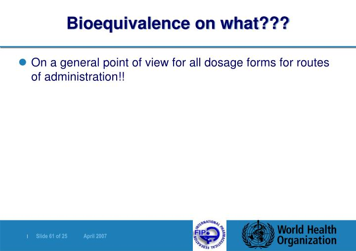 Bioequivalence on what???
