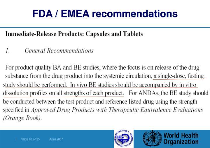 FDA / EMEA recommendations