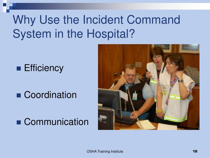 Why Use the Incident Command System in the Hospital?