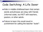 code switching a life saver