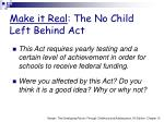 make it real the no child left behind act