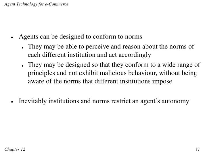 Agents can be designed to conform to norms