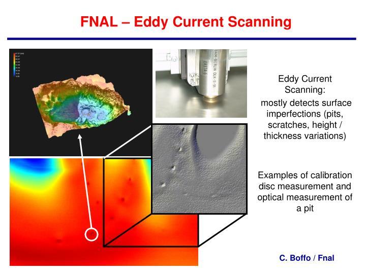FNAL – Eddy Current Scanning