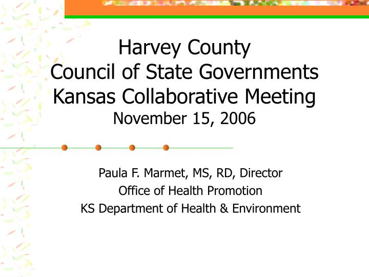 Harvey county council of state governments kansas collaborative meeting november 15 2006