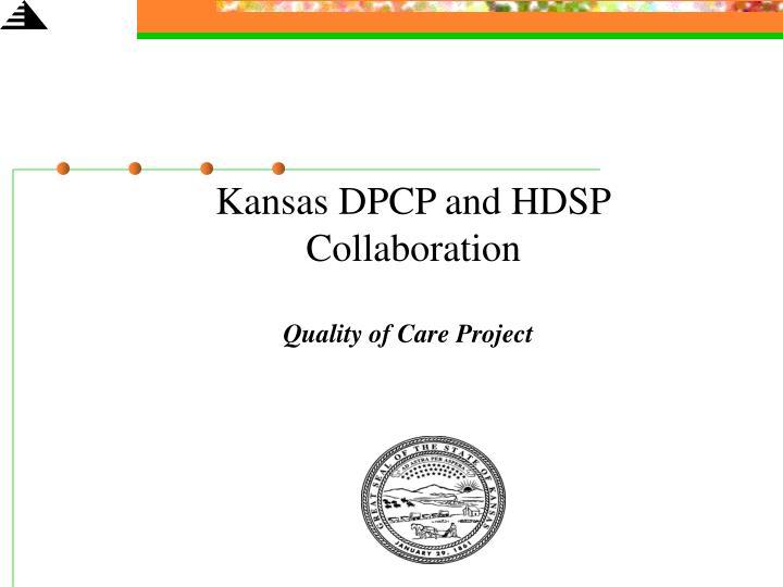 Kansas DPCP and HDSP