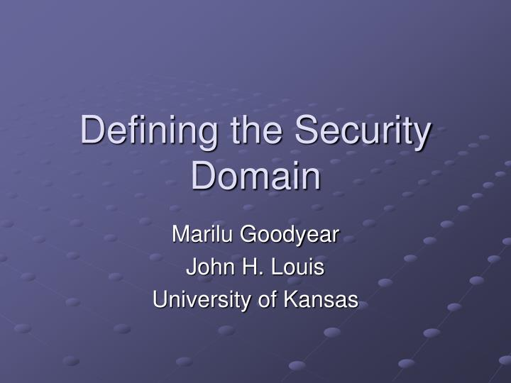 Defining the Security Domain