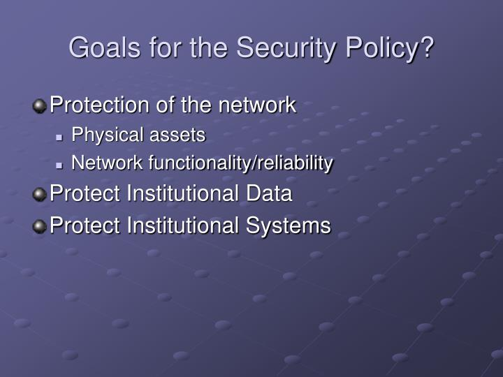 Goals for the Security Policy?