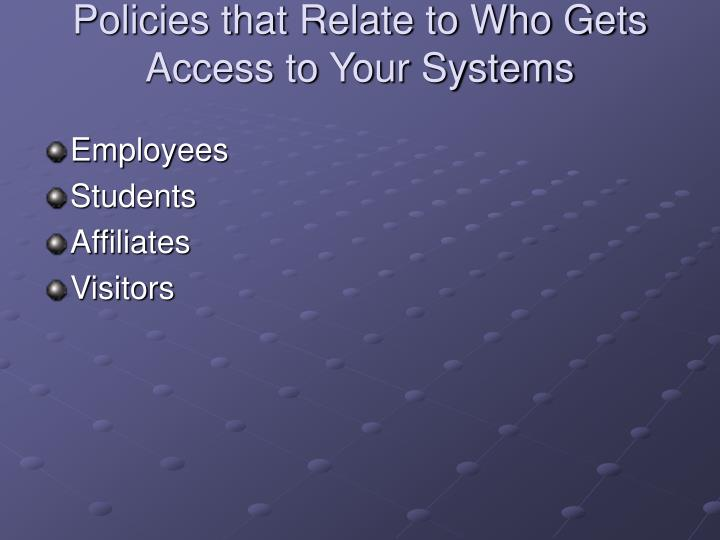 Policies that Relate to Who Gets Access to Your Systems