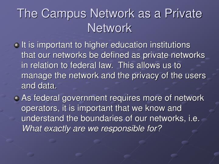 The Campus Network as a Private Network