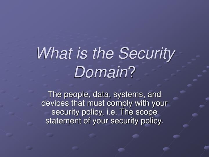 What is the Security Domain