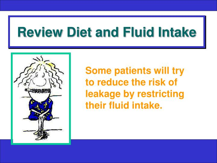 Review Diet and Fluid Intake