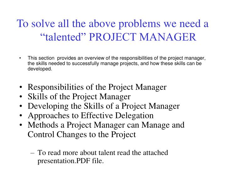 """To solve all the above problems we need a """"talented"""" PROJECT MANAGER"""