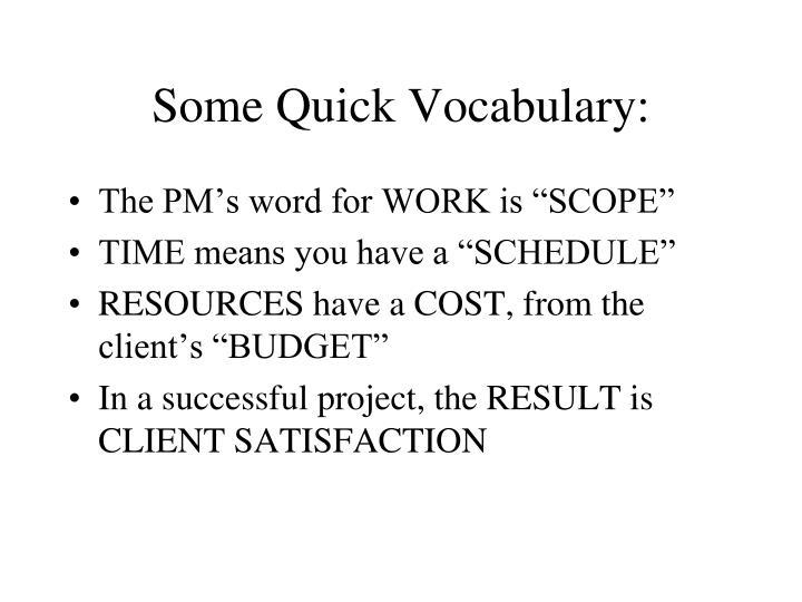 Some Quick Vocabulary: