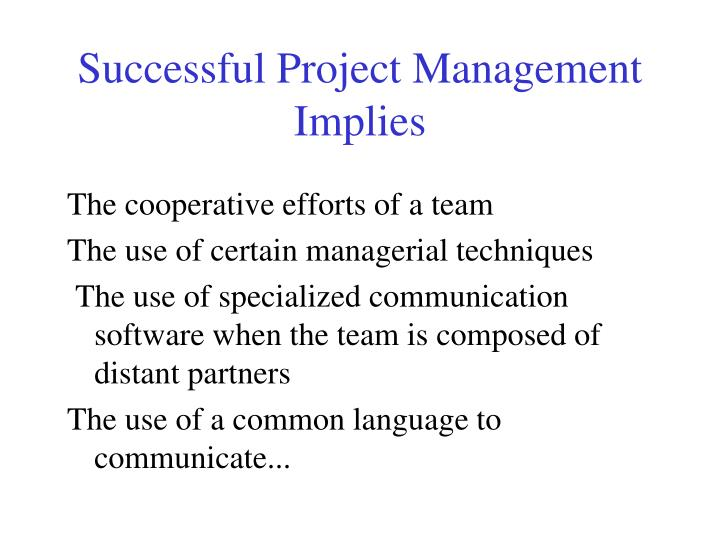 Successful Project Management Implies